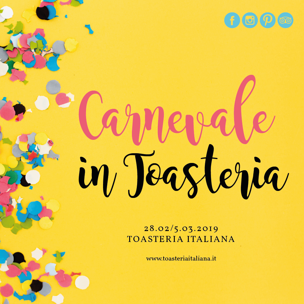 CARNEVALE IN TOASTERIA… CORIANDOLI WEEK!