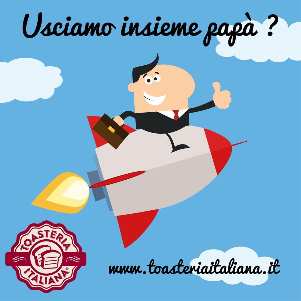 Festa del papà Toasteria Italiana